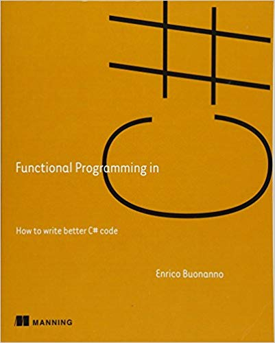 Functional Programming in C#: How to write better C# code
